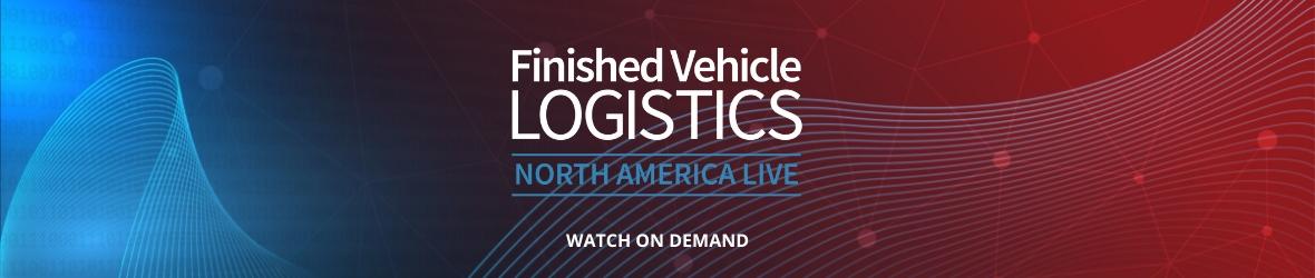 Finished Vehicle Logistics North America Live 2021 - Watch On Demand